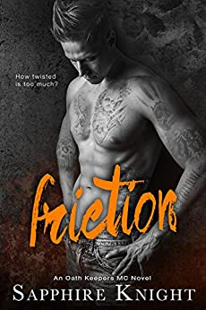 Friction (Oath Keepers MC) by [Sapphire Knight, Mitzi Carroll]