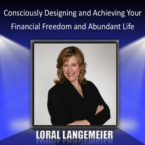 Consciously Designing and Achieving Your Financial Freedom and Abundant Life audiobook cover art