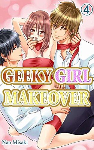 GEEKY GIRL MAKEOVER Vol.4 (TL Manga) (English Edition)