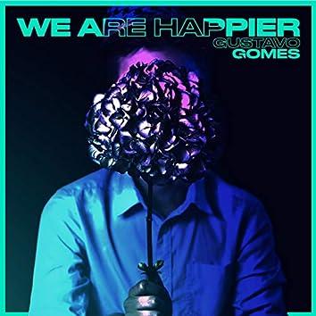 We Are Happier