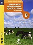 Produzioni animali. Allevamento, alimentazione, igiene e salute. Con Extrakit-Openbook. Co...