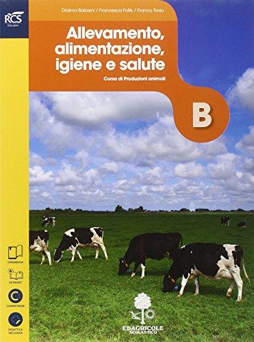 Produzioni animali. Allevamento, alimentazione, igiene e salute. Con Extrakit-Openbook. Con e-book. Con espansione online. Per le Scuole superiori