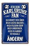 Blechschilder Ich bin Karlsruhe Fan - Metallschild - Fans