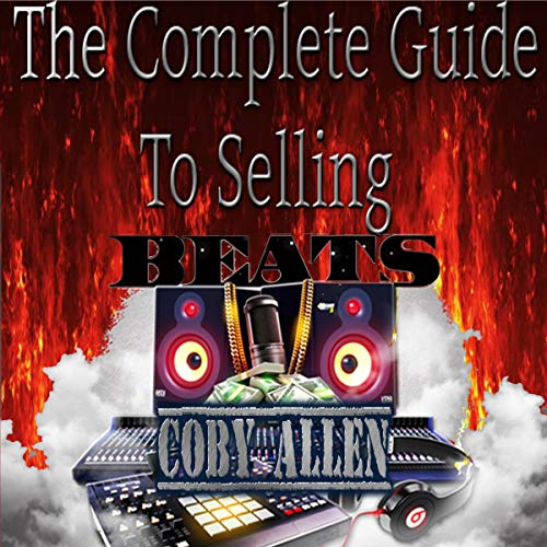 The Complete Guide to Selling Beats cover art