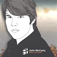 Plans We Made by John Mccarty (2004-05-03)