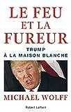 Le Feu et la Fureur - Format Kindle - 9782221218389 - 9,99 €
