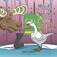 The Mouse, the Moose, and the Goose
