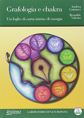 Grafologia e chakra. Un foglio di carta intriso di energia (Laboratorio di naturopatia)