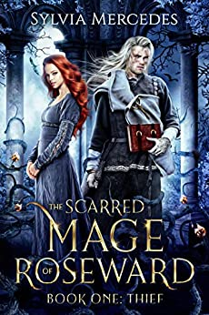 Thief: A Beauty and the Beast Retelling (The Scarred Mage of Roseward Book 1) by [Sylvia Mercedes]