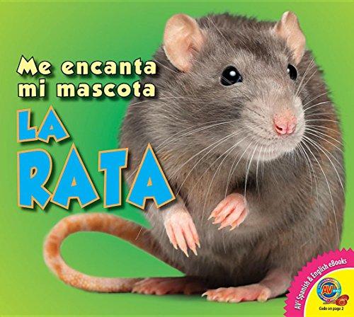 La Rata (Rat) (Me encanta mi mascota / I Love My Pet)