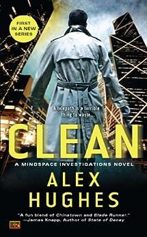 Clean: A Mindspace Investigations Novel by [Alex Hughes]