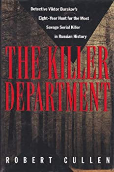 The Killer Department  Detective Viktor Burakov s Eight-Year Hunt for the Most Savage Serial Killer in Russian History