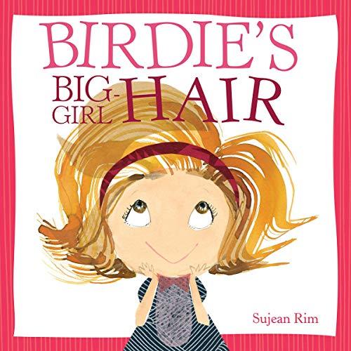 Birdie's Big-Girl Hair cover art