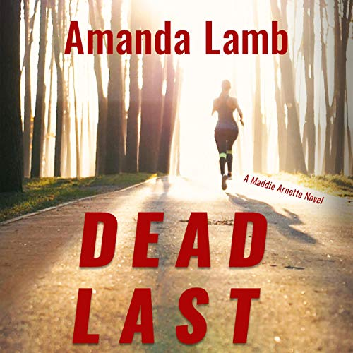 Dead Last: A Maddie Arnette Novel  By  cover art