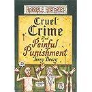 Cruel Crime and Painful Punishment (Horrible Histories)