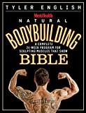 Men's Health Natural Bodybuilding Bible: A Complete 24-Week...