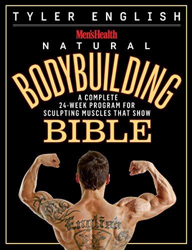 Compare Textbook Prices for Men's Health Natural Bodybuilding Bible: A Complete 24-Week Program For Sculpting Muscles That Show Illustrated Edition ISBN 9781609618773 by English, Tyler,Editors of Men's Health Magazi
