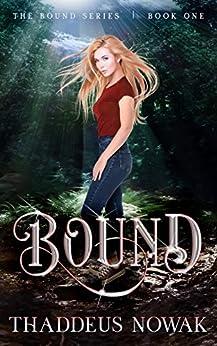 Bound by [Thaddeus Nowak]