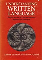 Understanding Written Language: Explorations of Comprehension Beyond the Sentence