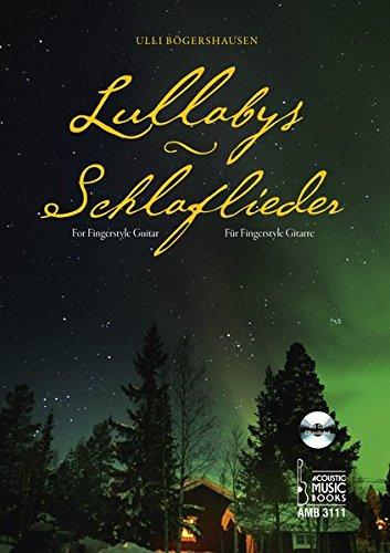 Lullabys - Schlaflieder.: Für Fingerstyle Gitarre. Mit CD