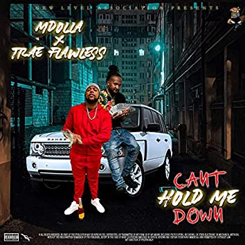 Can't Hold Me Down (feat. Trae Flawless)