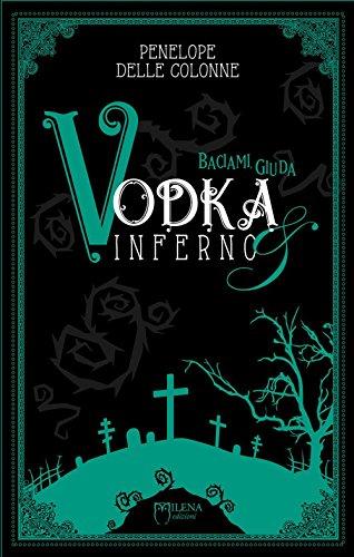 Vodka&Inferno. Baciami, Giuda (Vol. 2)