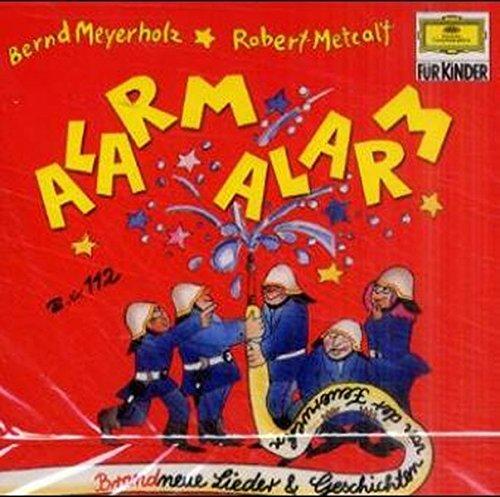 Alarm, Alarm. CD. Brandneue Lieder und Geschichten von der Feuerwehr.