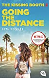 The Kissing Booth - Going the Distance (Die Kissing-Booth-Reihe, Band 2)