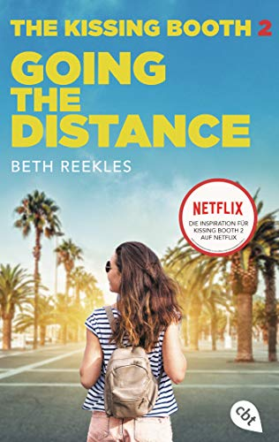 The Kissing Booth - Going the Distance: Kissing Booth 2 ab 24. Juli auf Netflix verfügbar (Die Kissing-Booth-Reihe)