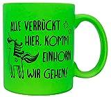 vanVerden Taza con texto en alemán 'Alle verrückt hier. Komm Einhorn wir gehen!' impresa por ambos lados, idea de regalo, color verde neón