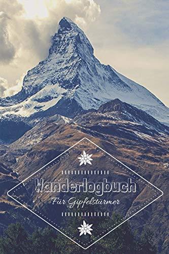 Wanderlogbuch - für Gipfelstürmer: Handliches Gipfelbuch mit Matterhorn - Tagebuch fürs Wandern und Trekking zum Ausfüllen - 100 Seiten, 9x6 Zoll (ca Din 5)