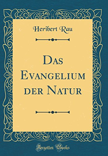 Das Evangelium der Natur (Classic Reprint)