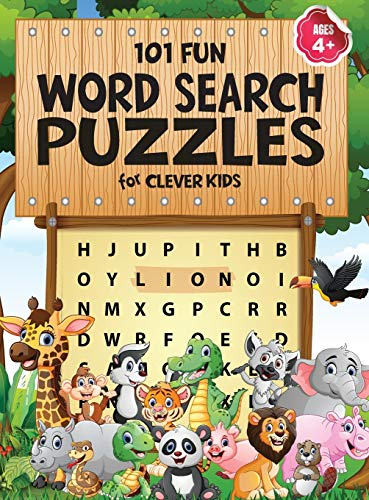 Compare Textbook Prices for 101 Fun Word Search Puzzles for Clever Kids 4-8: First Kids Word Search Puzzle Book ages 4-6 & 6-8. Word for Word Wonder Words Activity for Children 4, 5, 6, 7 and 8 Fun Learning Activities for Kids Illustrated Edition ISBN 9781946525390 by Trace, Jennifer L.,Press, Diverse