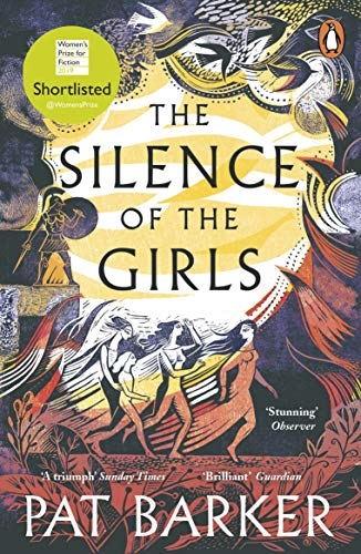 The Silence of the Girls: Shortlisted for the Women's Prize for Fiction 2019 by [Pat Barker]