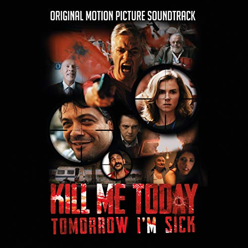 Kill Me Today, Tomorrow I'm Sick (Original Motion Picture Soundtrack)
