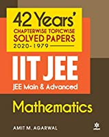 42 Years Chapterwise Topicwise Solved Papers (2020-1979) IIT JEE Main & Advanced Mathematics