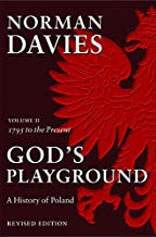 God's Playground: A History of Poland, Vol. 2: 1795 to the Present by Norman Davies (2005-07-01)