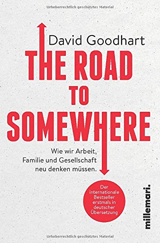 The Road to Somewhere: Wie wir Arbeit,Familie und Gesellschaft neu denken müssen.