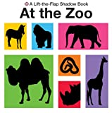 At the Zoo: A Lift-the-Flap Shadow Book