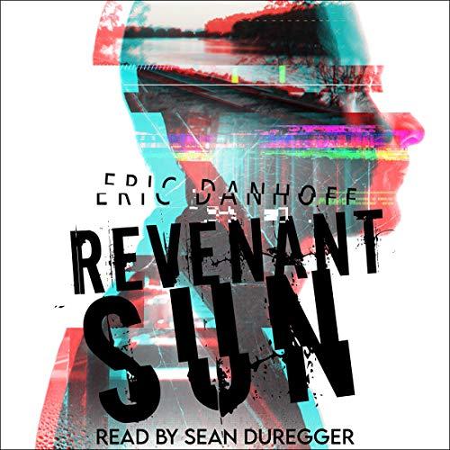 Revenant Sun Audiobook By Eric Danhoff cover art