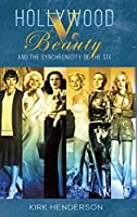 Hollywood v. Beauty and the Synchronicity of the Six