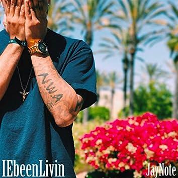 #IEbeenLivin