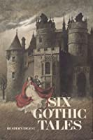 Six Gothic Tales 0895770601 Book Cover