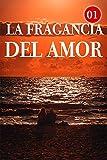 La Fragancia Del Amor 1: Para un hombre