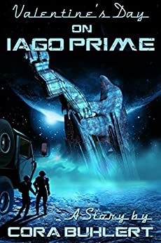 Valentine's Day on Iago Prime (A Year on Iago Prime Book 1) by [Cora Buhlert]