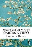 Van Gogh y sus Cartas a Theo: Más allá de la Leyenda: Volume 2 (Misterios de Van Gogh)