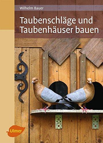 Taubenschläge und Taubenhäuser bauen