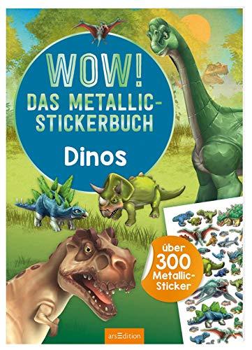 WOW! Das Metallic-Stickerbuch - Dinos: über 300 Metallic-Sticker (Wow! Metallic-Sticker)
