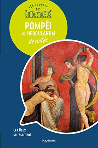 Les carnets des guides bleus - Pompéi et Herculanum
