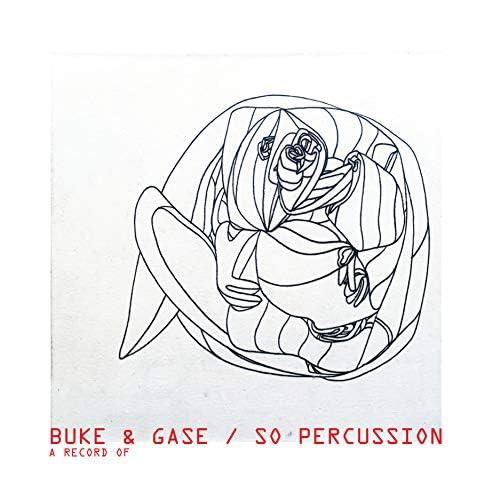 Buke & Gase & So Percussion